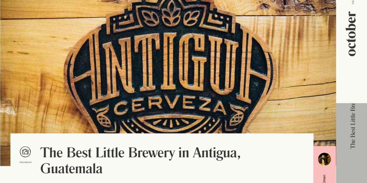 The Best Little Brewery in Antigua, Guatemala